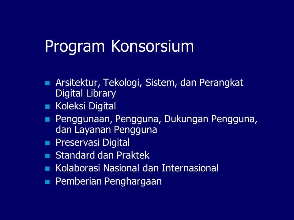 Tujuan Konsorsium berbagi informasi tentang perangkat digital library, metode, praktek, trend dan strategi; memacu riset dan pengembangan ; bertindak