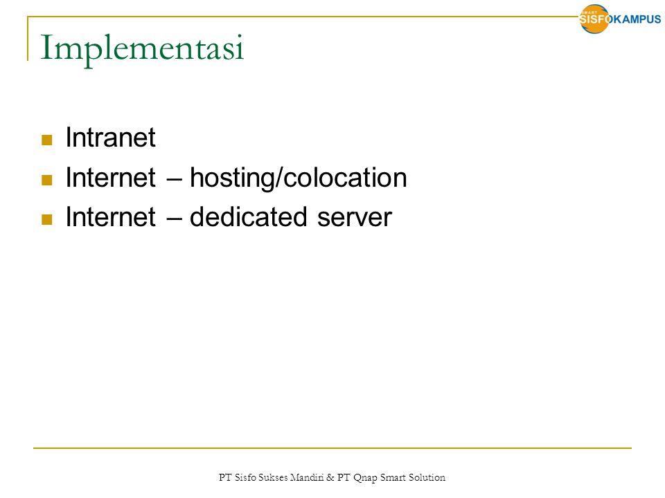 PT Sisfo Sukses Mandiri & PT Qnap Smart Solution Implementasi Intranet Internet – hosting/colocation Internet – dedicated server