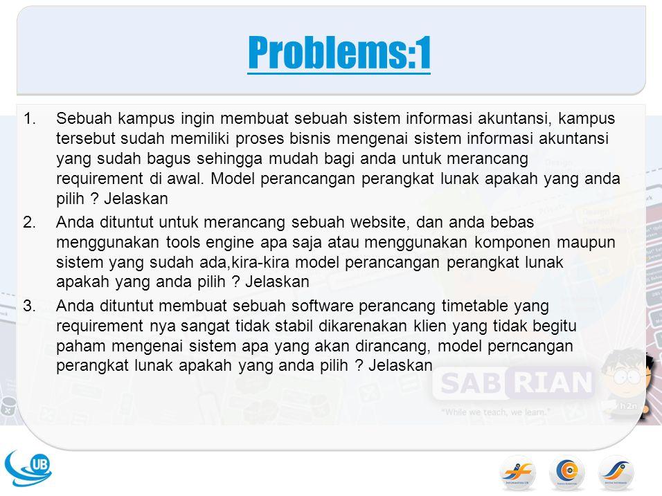 Problems:1 1. Sebuah kampus ingin membuat sebuah sistem informasi akuntansi, kampus tersebut sudah memiliki proses bisnis mengenai sistem informasi ak