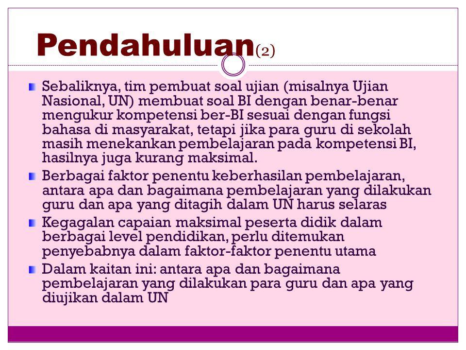 PENDAHULUAN (1) Ada berbagai faktor yang memengaruhi keberhasilan atau ketidakberhasilan kegiatan pembelajaran, juga untuk pembelajaran bahasa Indones