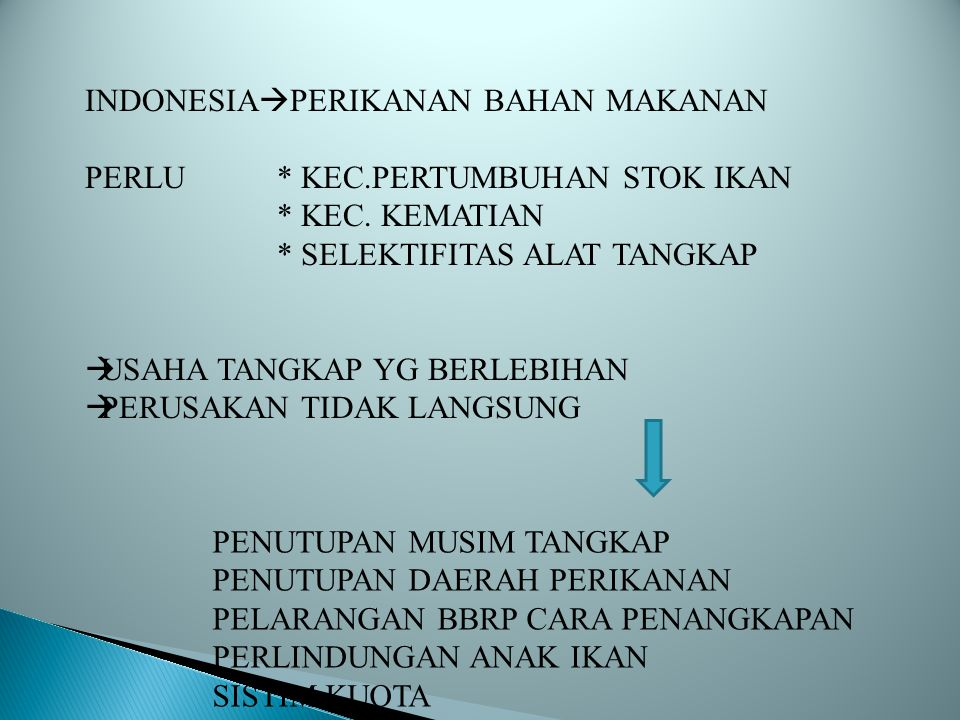 INDONESIA  PERIKANAN BAHAN MAKANAN PERLU * KEC.PERTUMBUHAN STOK IKAN * KEC. KEMATIAN * SELEKTIFITAS ALAT TANGKAP  USAHA TANGKAP YG BERLEBIHAN  PERU