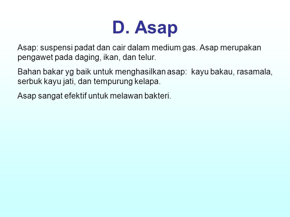 D. Asap Asap: suspensi padat dan cair dalam medium gas. Asap merupakan pengawet pada daging, ikan, dan telur. Bahan bakar yg baik untuk menghasilkan a