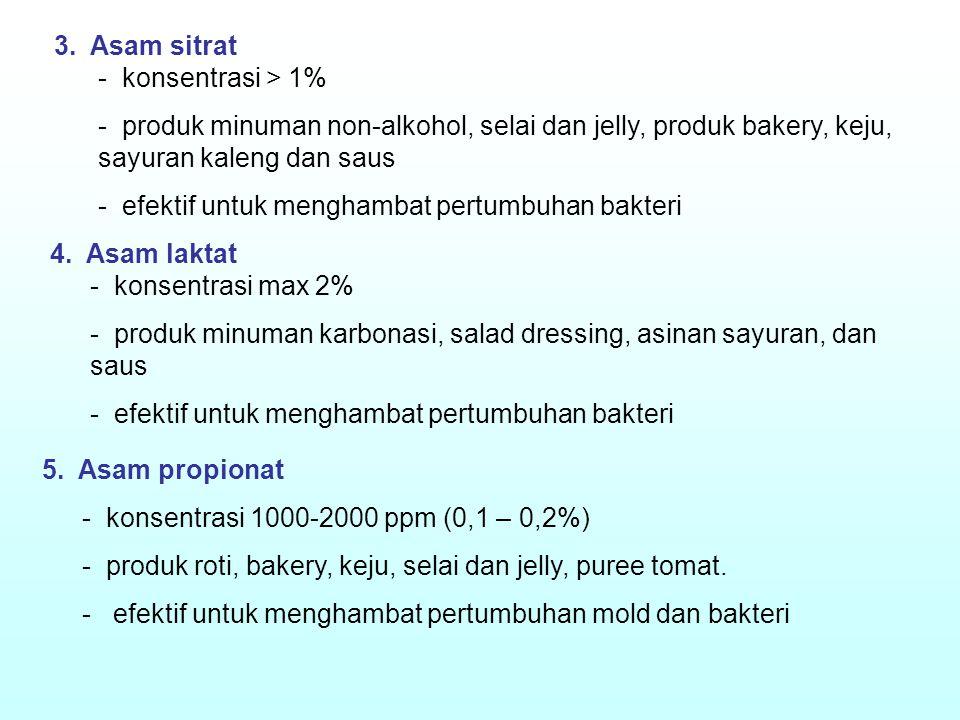 3. Asam sitrat - konsentrasi > 1% - produk minuman non-alkohol, selai dan jelly, produk bakery, keju, sayuran kaleng dan saus - efektif untuk menghamb