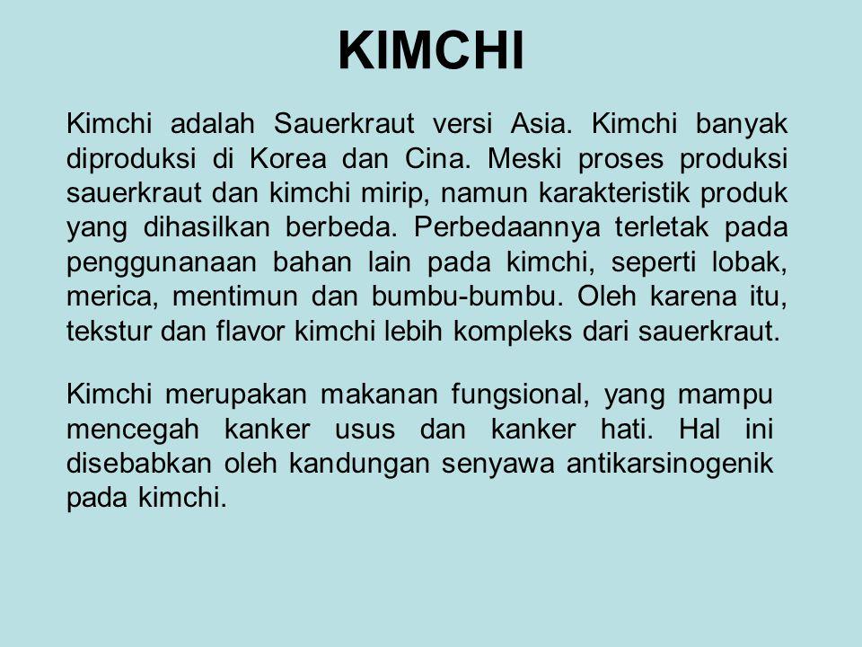 KIMCHI Kimchi adalah Sauerkraut versi Asia. Kimchi banyak diproduksi di Korea dan Cina. Meski proses produksi sauerkraut dan kimchi mirip, namun karak