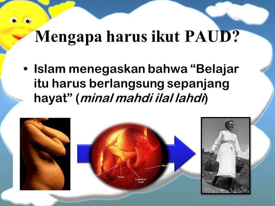 Mengapa harus ikut PAUD.