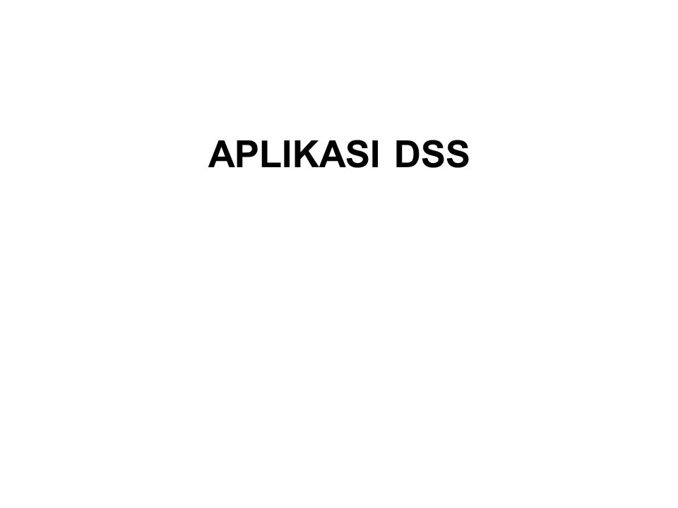 pptPlex Section Divider APLIKASI DSS The slides after this divider will be grouped into a section and given the label you type above. Feel free to mov
