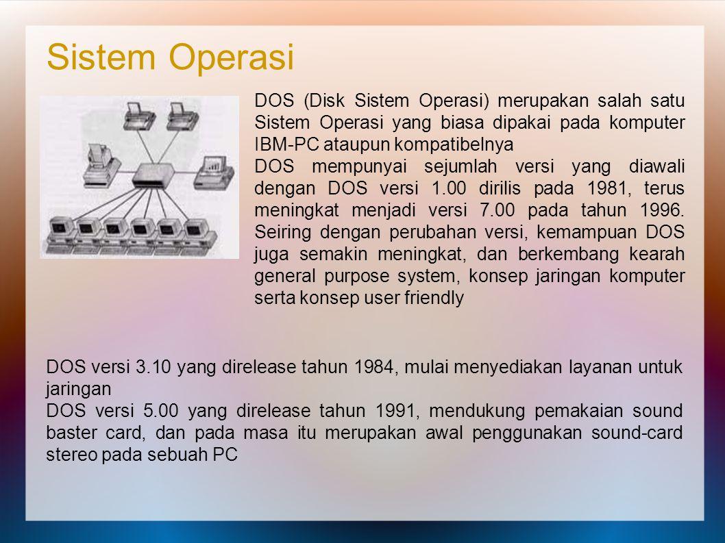 Sistem Operasi DOS (Disk Sistem Operasi) merupakan salah satu Sistem Operasi yang biasa dipakai pada komputer IBM-PC ataupun kompatibelnya DOS mempuny
