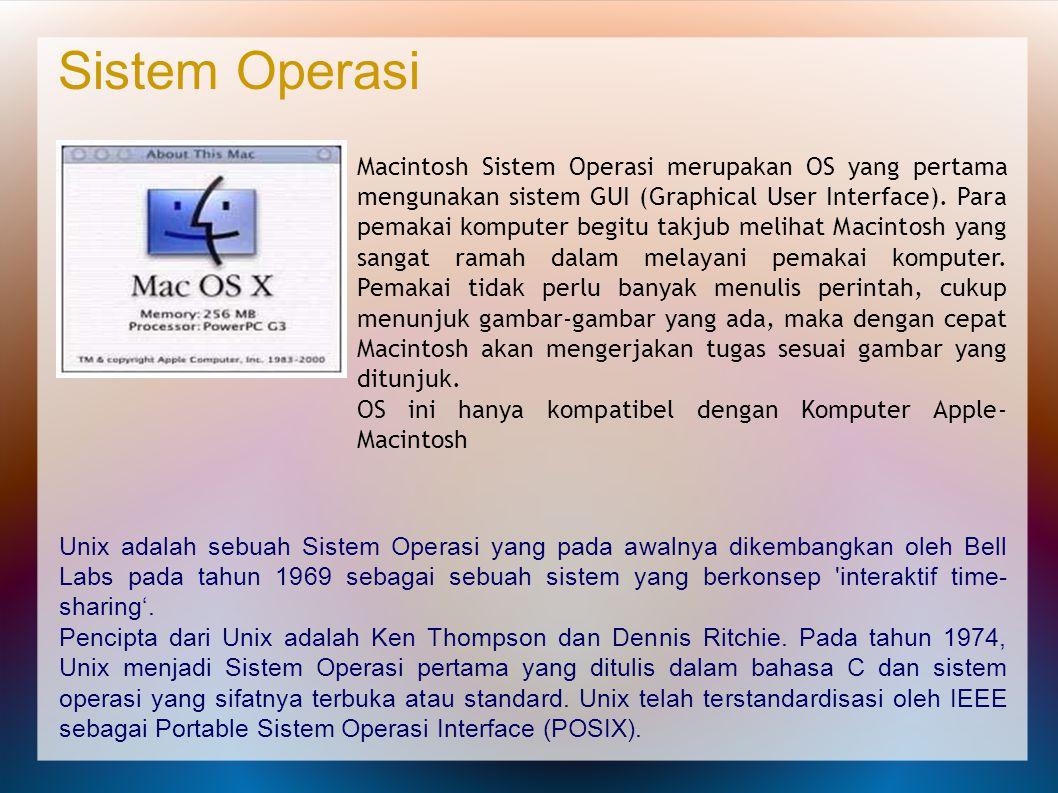 Macintosh Sistem Operasi merupakan OS yang pertama mengunakan sistem GUI (Graphical User Interface). Para pemakai komputer begitu takjub melihat Macin