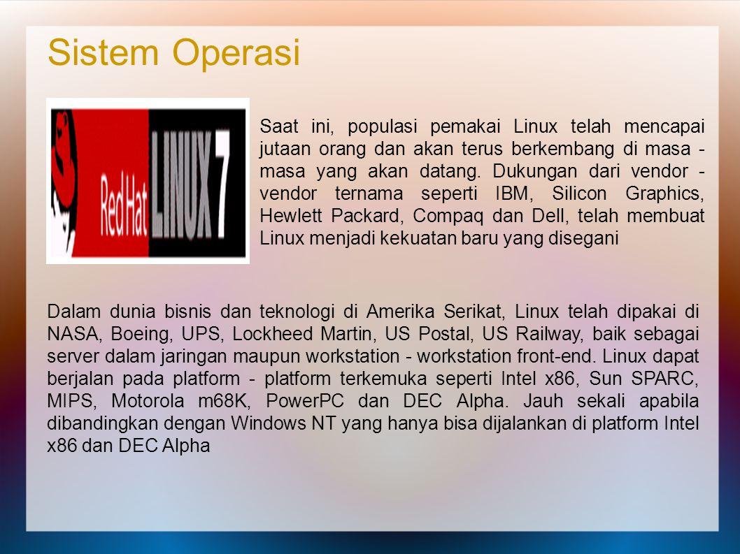 Saat ini, populasi pemakai Linux telah mencapai jutaan orang dan akan terus berkembang di masa - masa yang akan datang. Dukungan dari vendor - vendor