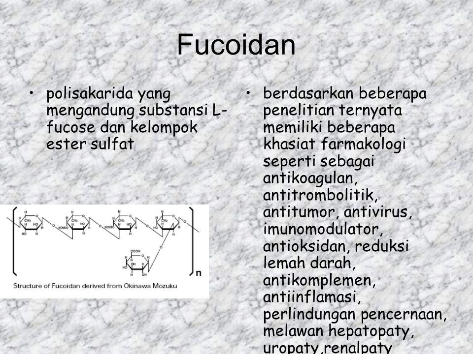 Fucoidan polisakarida yang mengandung substansi L- fucose dan kelompok ester sulfat berdasarkan beberapa penelitian ternyata memiliki beberapa khasiat