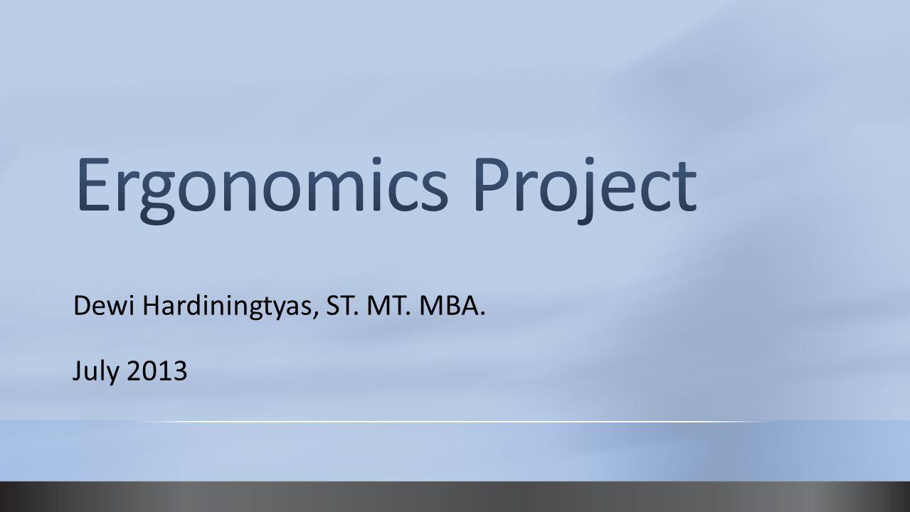 Dewi Hardiningtyas, ST. MT. MBA. July 2013