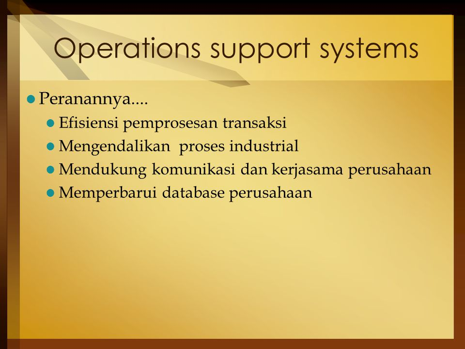 Operations support systems Peranannya....