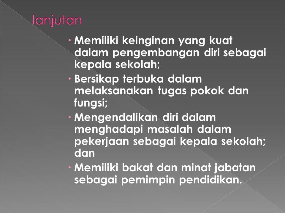  Di samping persyaratan kualifikasi umum dan kualifikasi khusus di atas, kepala SD juga agar memiliki kompetensi seperti berikut. Kompetensi Kepribad