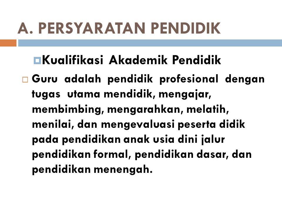 › Berstatus sebagai guru SD; › Memiliki sertifikat pendidik sebagai guru SD; dan › Memiliki sertifikat kepala SD yang diterbitkan oleh lembaga yang ditetapkan Pemerintah.