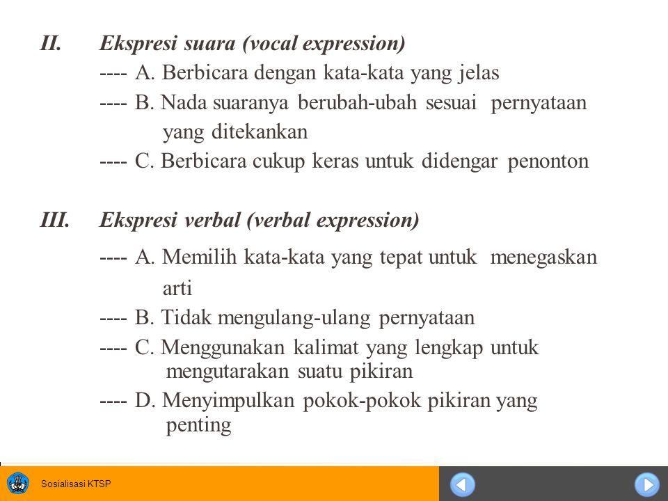 Sosialisasi KTSP II.Ekspresi suara (vocal expression) ---- A.