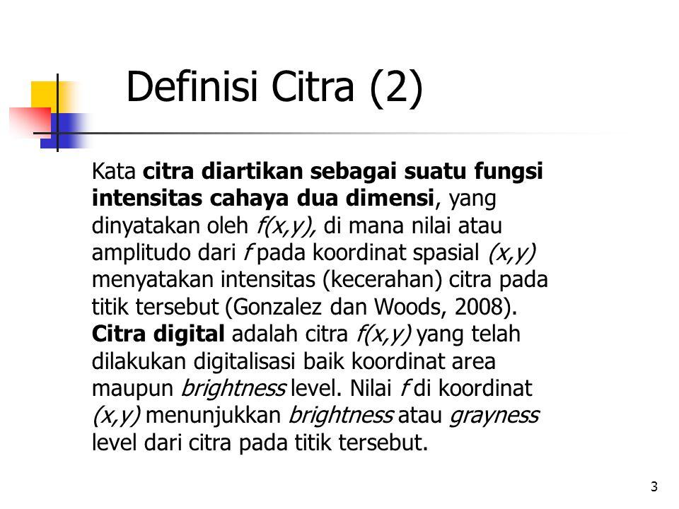 14 Sistem Pengolahan Citra Digital S istem pengolahan data merupakan suatu kesatuan yang saling berhubungan atau terintegrasi untuk membentuk suatu sistem antara data, perangkat keras, perangkat lunak, prosedure pengolahan, dan tenaga pelaksana