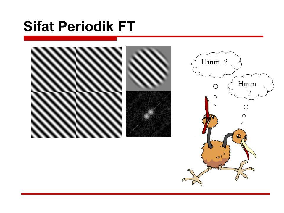 Sifat Periodik FT Hmm..?