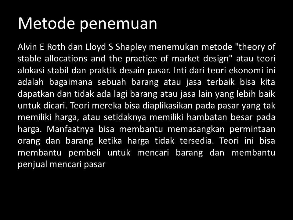 Metode penemuan Alvin E Roth dan Lloyd S Shapley menemukan metode