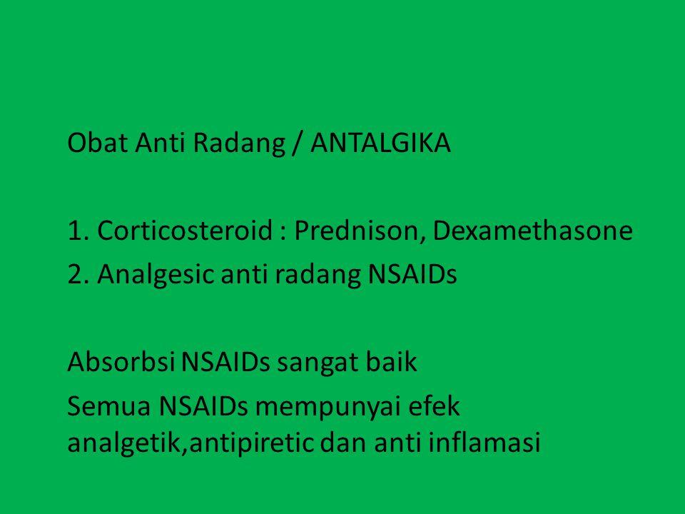Obat Anti Radang / ANTALGIKA 1.Corticosteroid : Prednison, Dexamethasone 2.