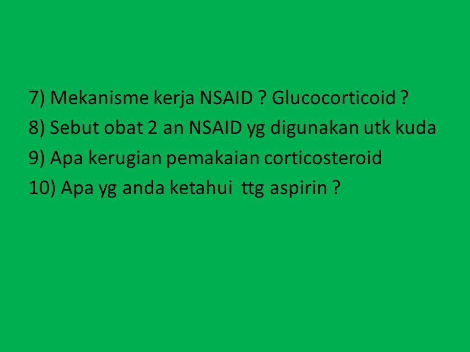 7) Mekanisme kerja NSAID .Glucocorticoid .