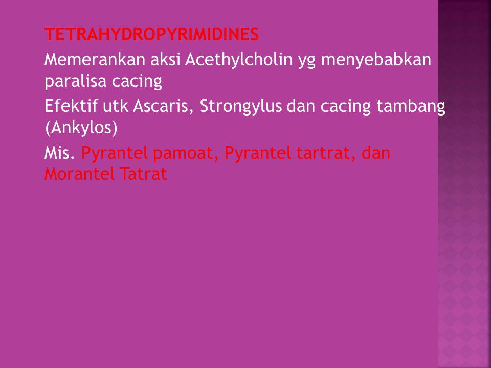 Pyrantel pamoat : Anjing,kucing > Ankylos, Toxocara Dosis 5 mg/kg bb Pada anjing terbatas utk whipworm, tdk bisa cacing jantung.