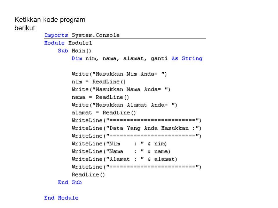 Ketikkan kode program berikut: