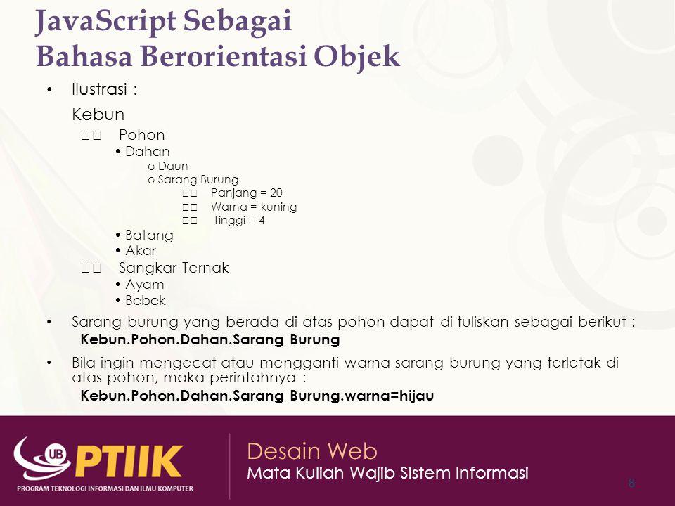 Desain Web Mata Kuliah Wajib Sistem Informasi Properti Properti adalah atribut dari sebuah objek.