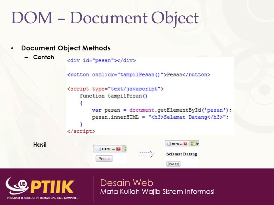Desain Web Mata Kuliah Wajib Sistem Informasi DOM – Document Object Document Object Methods – Contoh – Hasil