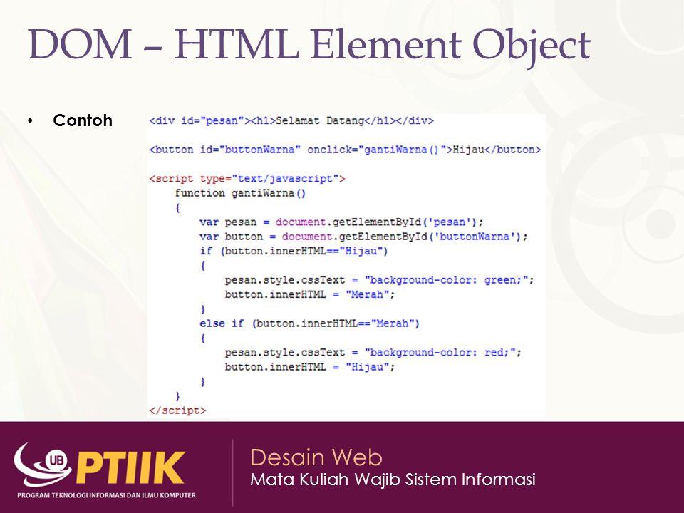 Desain Web Mata Kuliah Wajib Sistem Informasi DOM – HTML Element Object Contoh