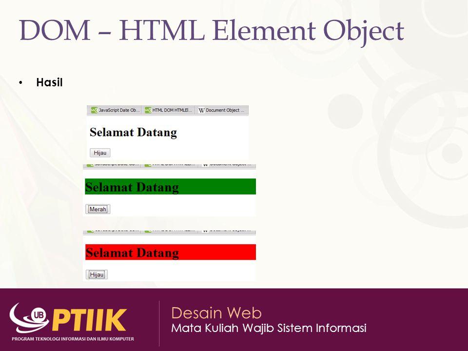 Desain Web Mata Kuliah Wajib Sistem Informasi DOM – HTML Element Object Hasil