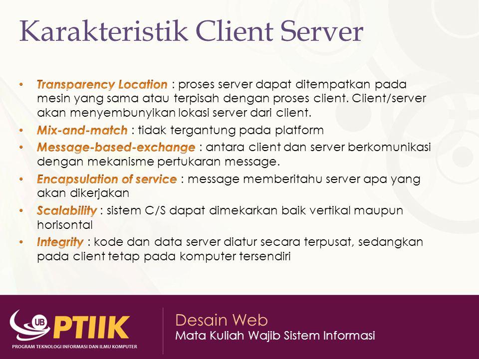 Desain Web Mata Kuliah Wajib Sistem Informasi Karakteristik Client Server
