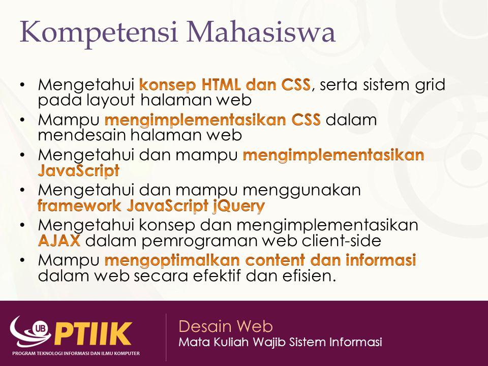 Desain Web Mata Kuliah Wajib Sistem Informasi Koordinator Kelas SI Kelas A : HAFIZ | 081913596746 SI Kelas B :