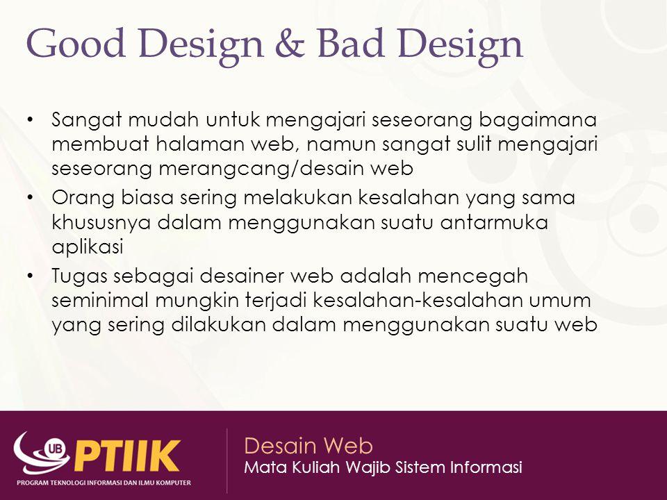 Desain Web Mata Kuliah Wajib Sistem Informasi Bad Design Example http://www.astrology- online.com/frames.htm http://www.astrology- online.com/frames.htm http://bobhale.com/