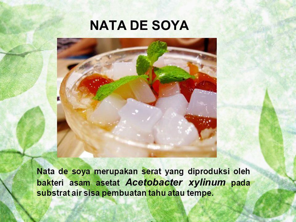 Nata de Soya atau sari Nata kedelai adalah sejenis makanan dalam bentuk Nata, padat, putih, dan transparan.