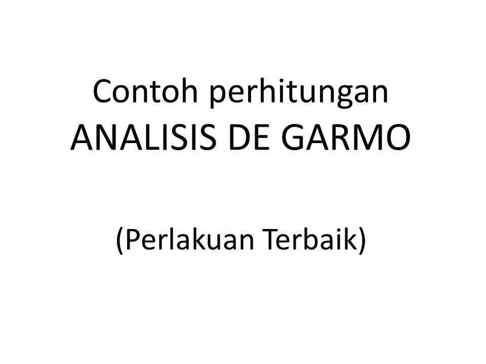 Contoh perhitungan ANALISIS DE GARMO (Perlakuan Terbaik)