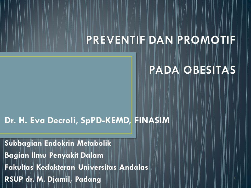 Dr. H. Eva Decroli, SpPD-KEMD, FINASIM Subbagian Endokrin Metabolik Bagian Ilmu Penyakit Dalam Fakultas Kedokteran Universitas Andalas RSUP dr. M. Dja