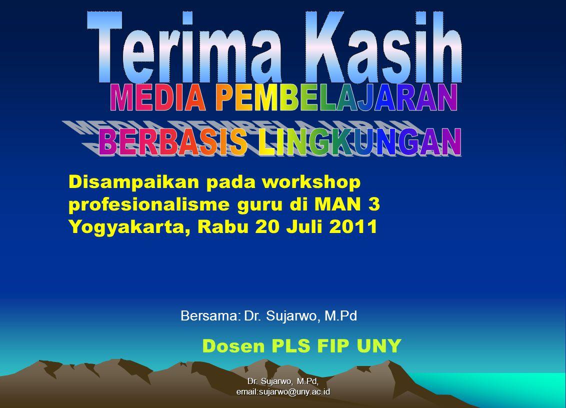 Dr. Sujarwo, M.Pd, email:sujarwo@uny.ac.id Dosen PLS FIP UNY Bersama: Dr. Sujarwo, M.Pd Disampaikan pada workshop profesionalisme guru di MAN 3 Yogyak