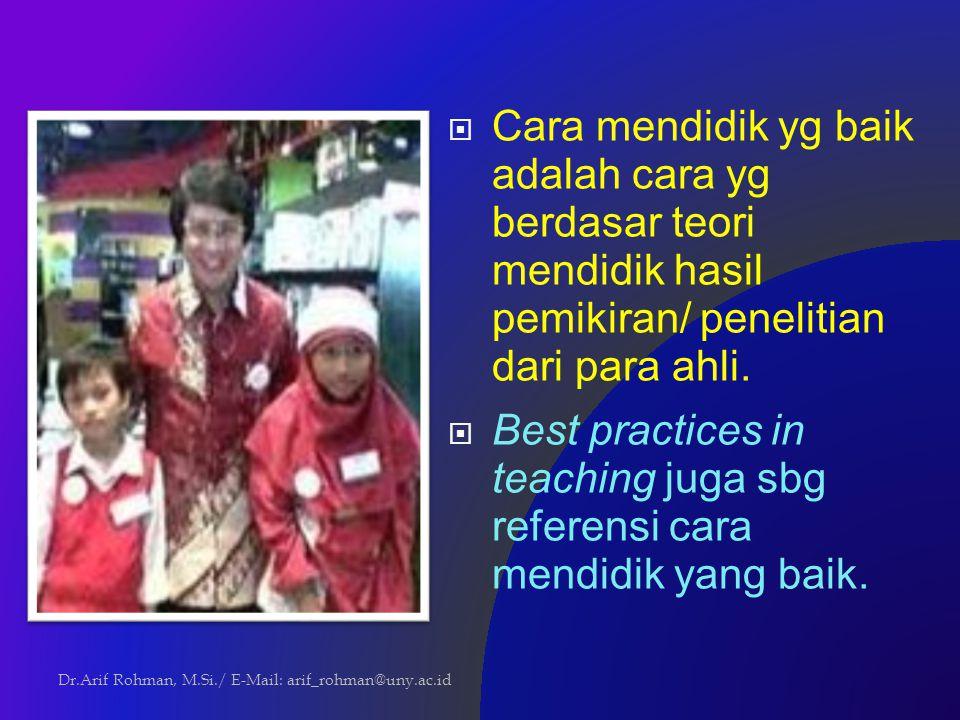  Best practices in teaching, diyakini juga mendasarkan pada teori yg baik.
