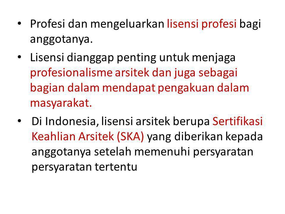 Profesi dan mengeluarkan lisensi profesi bagi anggotanya.