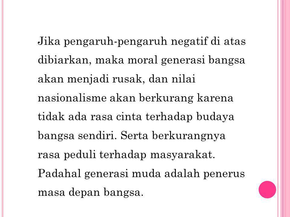 Disamping dampak negatif, era modern juga memiliki dampak positif terhadap nasionalisme di Indonesia, antara lain yaitu: 1. Dengan majunya ilmu penget