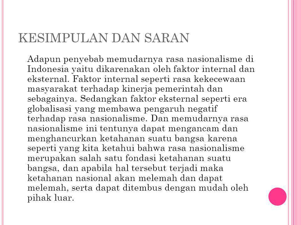 Dalam menanggapi dan mengantisipasi dampak- dampak negatif yang ditimbulkan oleh era modern terhadap rasa nasionalisme bangsa Indonesia, maka berikut