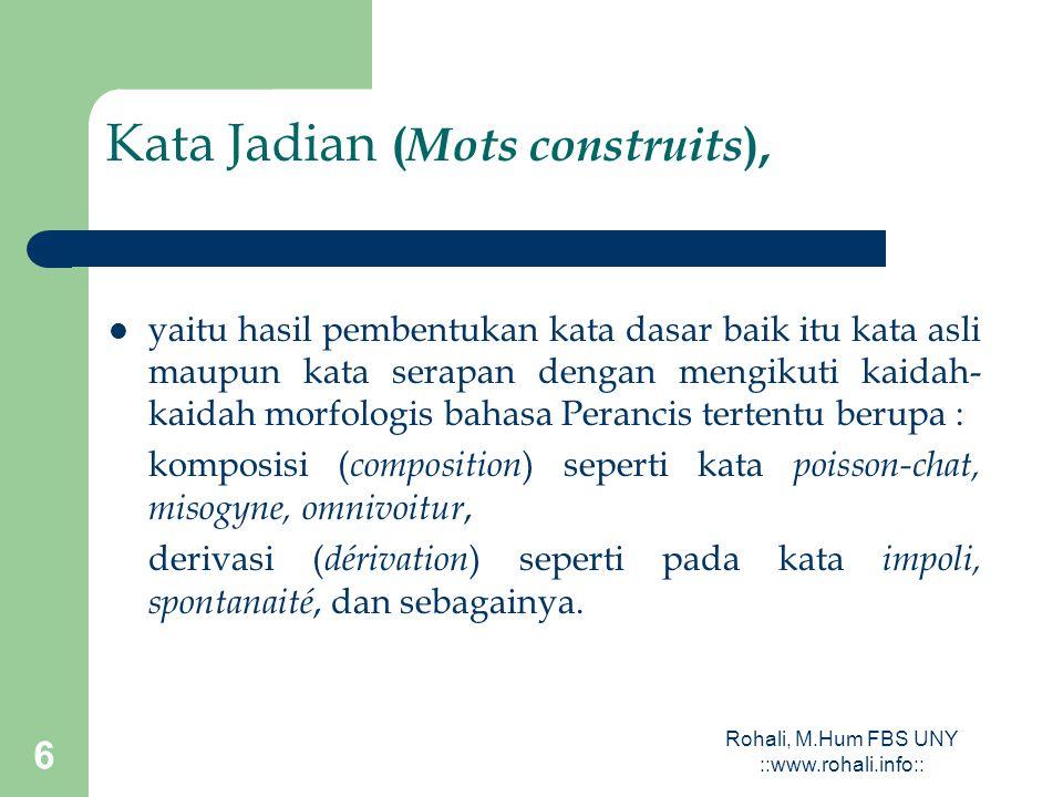 Rohali, M.Hum FBS UNY ::www.rohali.info::5 Contoh kata serapan dari berbagai bahasa NoBahasa Asal GermaniqueInggrisJermanItaliaSpanyolArab 1bannìereBu