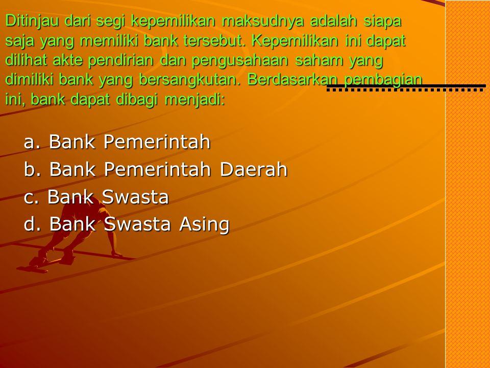 Secara Umum, Bank dapat dibagi menjadi : · Bank Sentral adalah mencapai dan memelihara kestabilan nilai rupiah. Untuk mencapai tujuan tersebut Bank Se