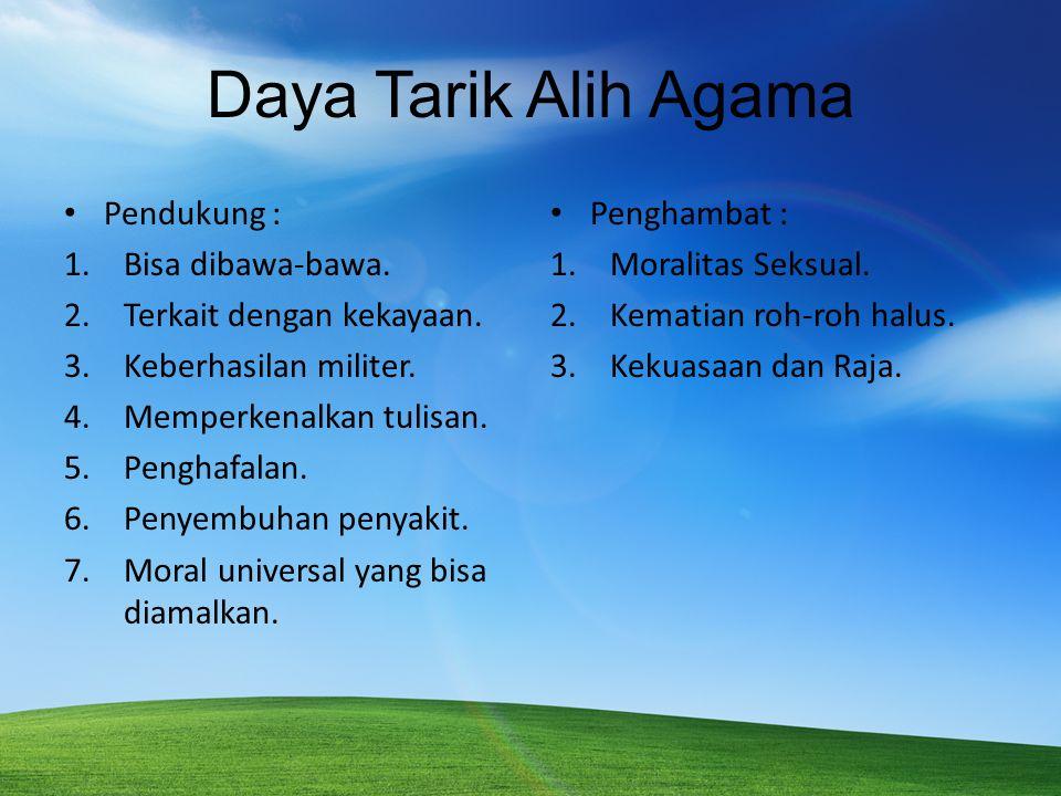 Islam Mudah Diterima di Asia Tenggara Penyebaran Islam berlangsung secara damai.