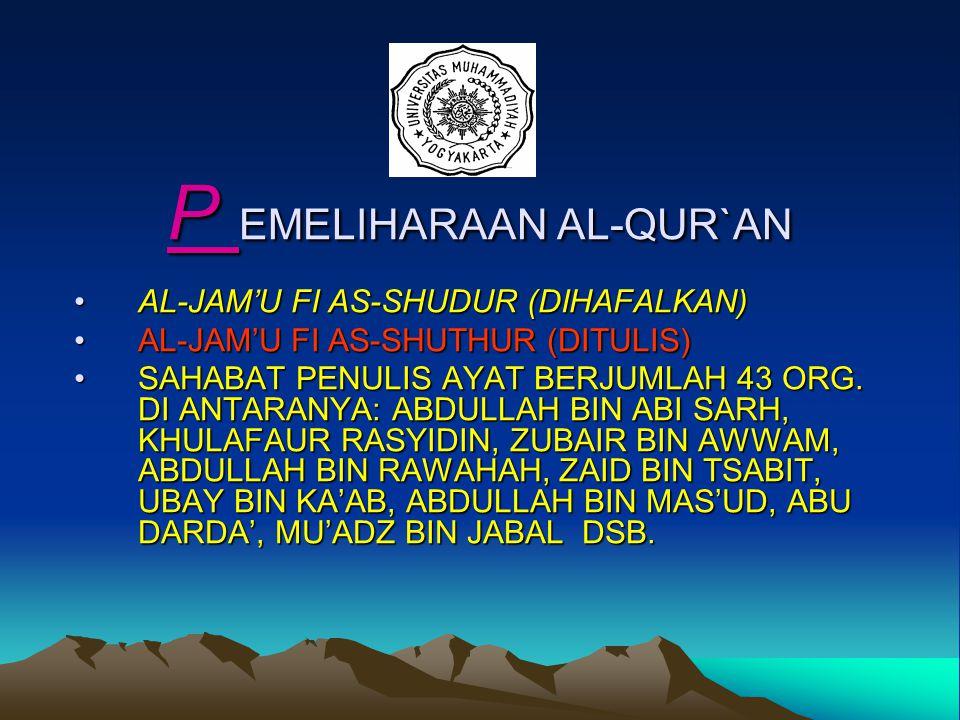 P EMELIHARAAN AL-QUR`AN AL-JAM'U FI AS-SHUDUR (DIHAFALKAN)AL-JAM'U FI AS-SHUDUR (DIHAFALKAN) AL-JAM'U FI AS-SHUTHUR (DITULIS)AL-JAM'U FI AS-SHUTHUR (DITULIS) SAHABAT PENULIS AYAT BERJUMLAH 43 ORG.