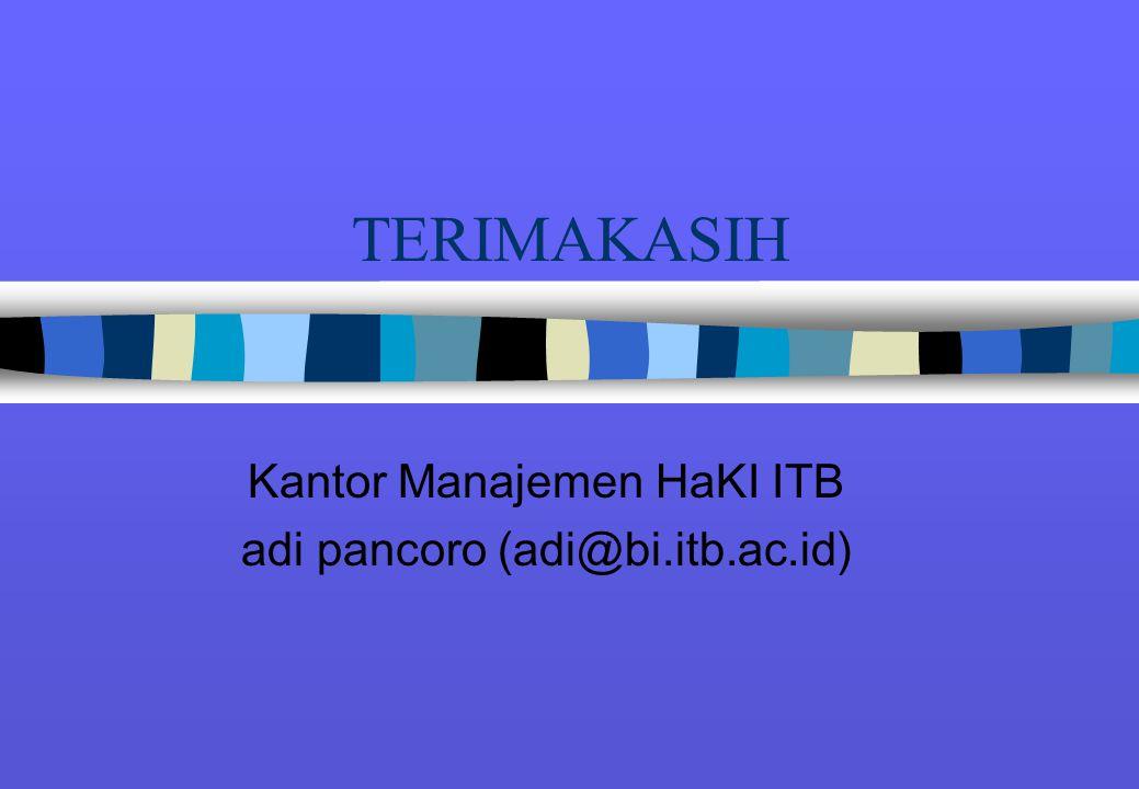 TERIMAKASIH Kantor Manajemen HaKI ITB adi pancoro (adi@bi.itb.ac.id)