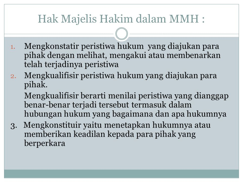 Hak Majelis Hakim dalam MMH : 1.