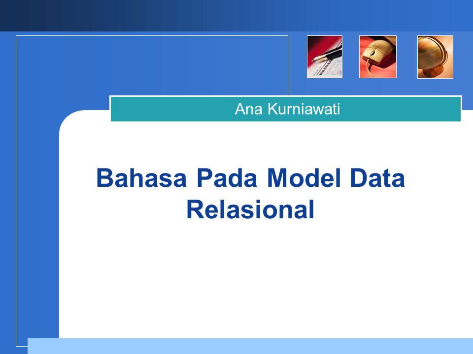 Bahasa Pada Model Data Relasional Ana Kurniawati