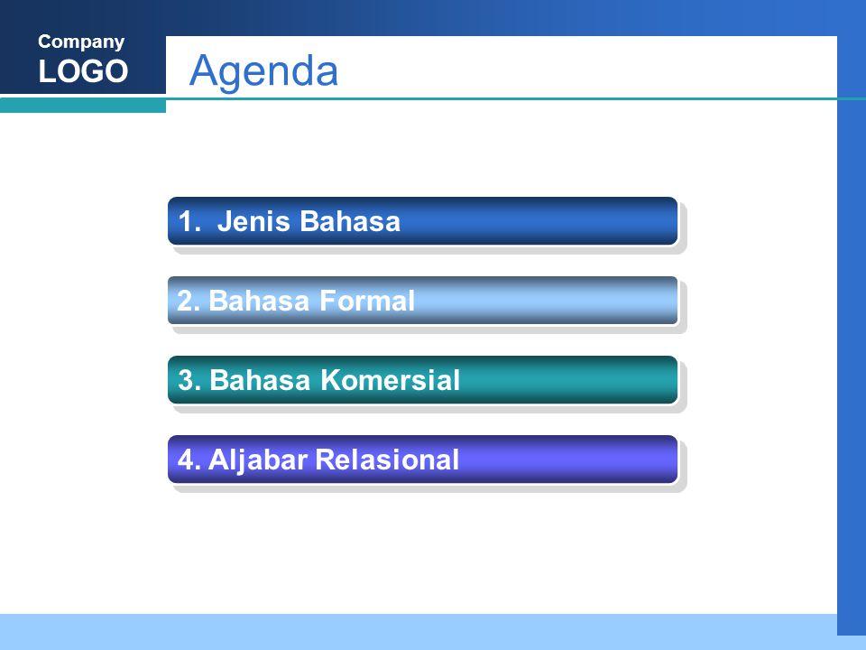 Company LOGO Agenda 1. Jenis Bahasa 2. Bahasa Formal 3. Bahasa Komersial 4. Aljabar Relasional
