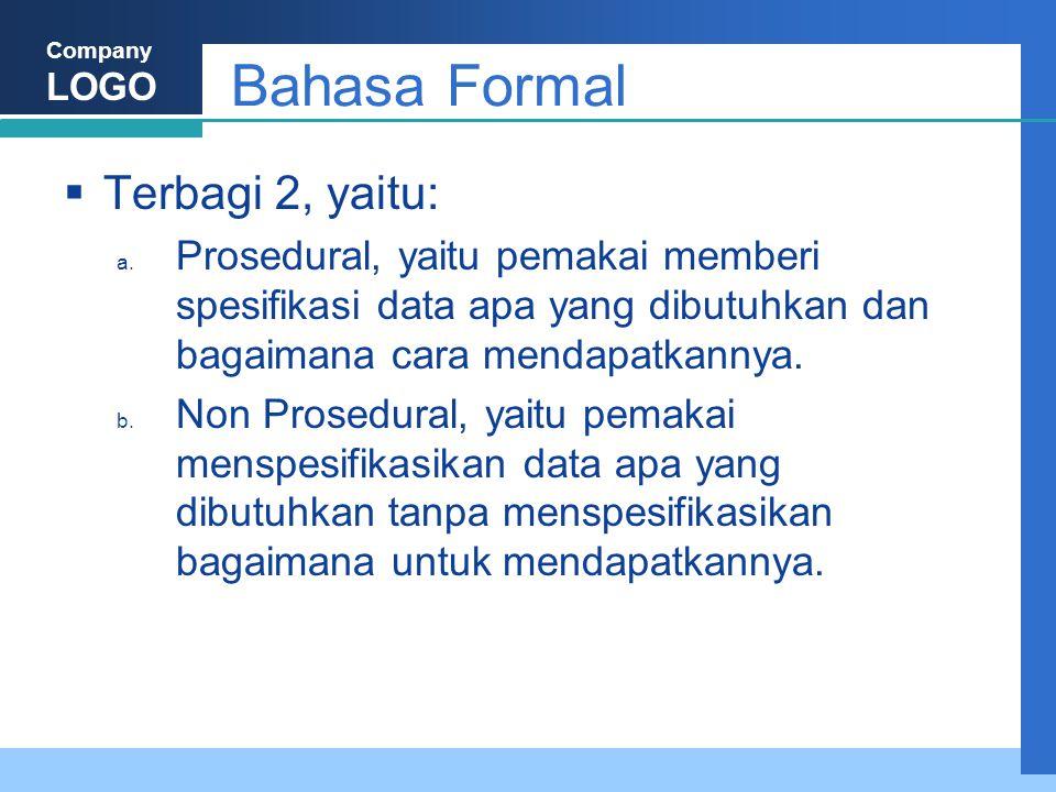 Company LOGO Bahasa Formal  Terbagi 2, yaitu: a.